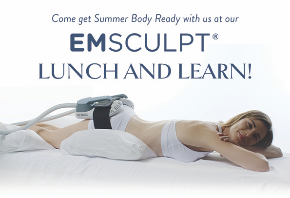 Announcement of EMSCULPT Lunch and Learn event with photo of woman getting an EMSCULPT treatment on her buttocks.