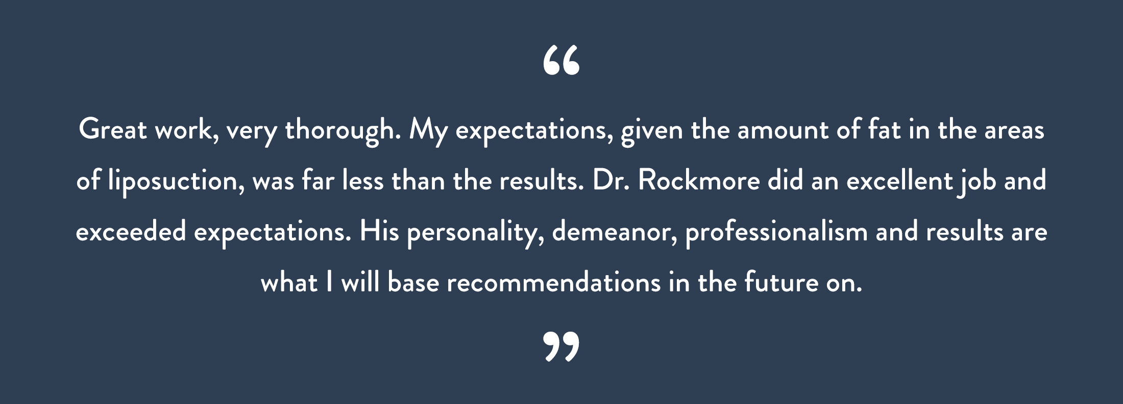 Great work, very thorough. My expectations, given the amount of fat in the areas of liposuction, was far less than the results.