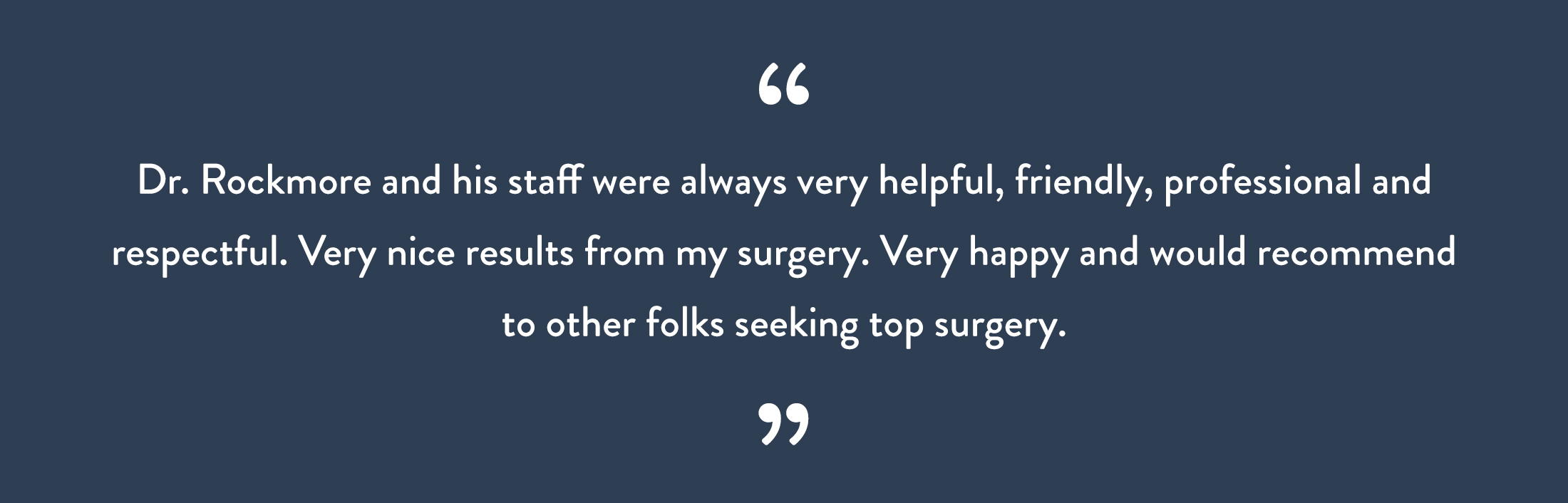 Dr. Rockmore and his staff were always very helpful, friendly, professional and respectful.
